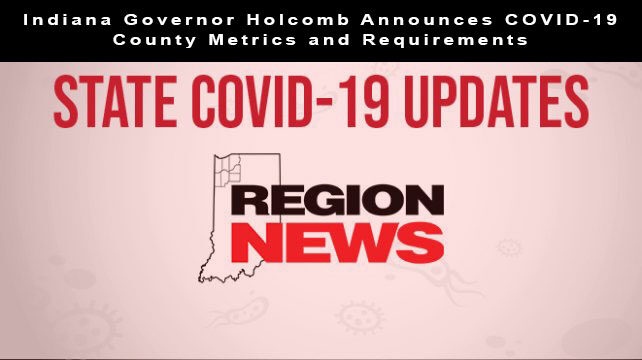 Indiana Governor Holcomb Announces COVID-19 County Metrics and Requirements